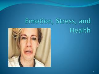 Emotion, Stress, and Health