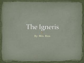The Igneris