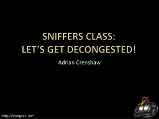 Sniffers Class: Let's get Decongested!