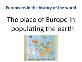 Europeans  in the  history  of the world