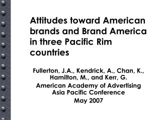 Attitudes toward American brands and Brand America in three Pacific Rim countries