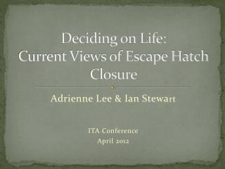 Deciding on Life: Current Views of Escape Hatch Closure