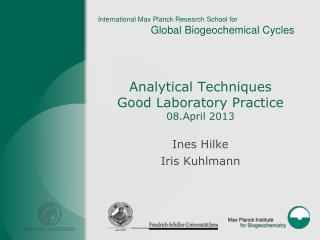 Analytical Techniques Good Laboratory  Practice 08.April 2013