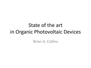 State of the art  in Organic Photovoltaic Devices