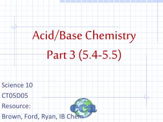 Acid/Base Chemistry Part 3 (5.4-5.5)
