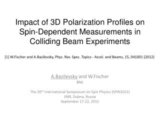 A.Bazilevsky  and  W.Fischer BNL The 20 th  International Symposium on Spin Physics (SPIN2012)