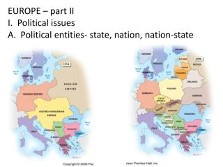 EUROPE – part II I.  Political issues A .  Political entities- state, nation, nation-state