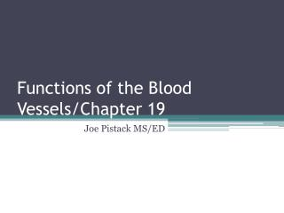 Functions of the Blood Vessels/Chapter 19