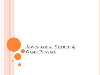 Adversarial Search & Game Playing