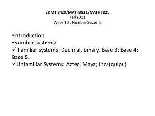 EDMT 3420/MATH3821/MATH7821 Fall 2012 Week 10 : Number Systems