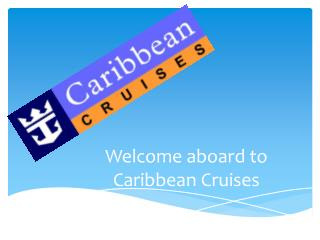 Welcome aboard to Caribbean Cruises