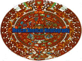 Mexican American Historiography