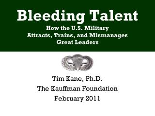 Bleeding Talent How the U.S. Military  Attracts, Trains, and Mismanages  Great Leaders
