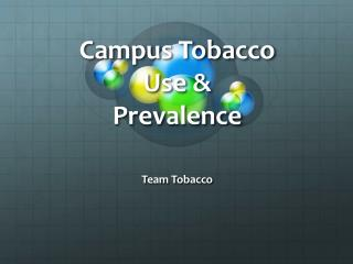 Campus Tobacco Use & Prevalence