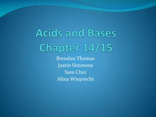 Acids and Bases Chapter 14/15