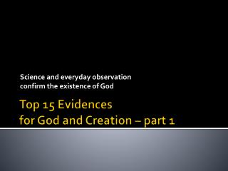 Top 15  Evidences for God and  Creation – part 1