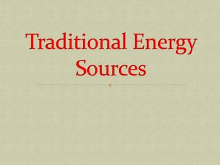 Traditional Energy Sources