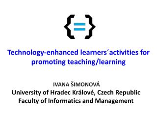 Technology-enhanced  l earners´ a ctivities for  p romoting t eaching / l earning