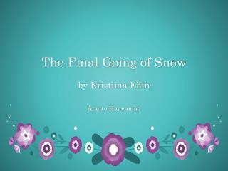 The  F inal  G oing of Snow by Kristiina Ehin