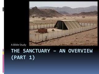 The Sanctuary – an overview (Part 1)