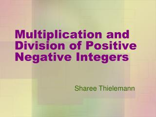 Multiplication and Division of Positive Negative Integers