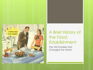 A Brief History of the Food Establishment