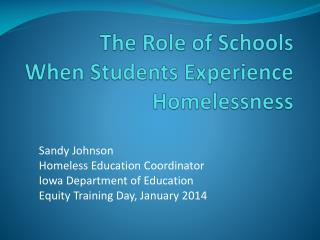 The Role of Schools  	When Students Experience  Homelessness