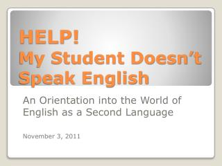 HELP!  My Student Doesn't Speak English