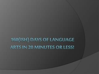 160( ish ) Days of Language Arts in 20 Minutes or Less!
