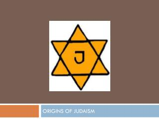 the origins of judaism A tour of jewish history through the millennia, from our biblical fathers to the upheavals of the 20th century.