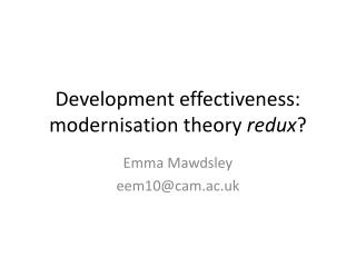 Development effectiveness:  modernisation  theory  redux ?