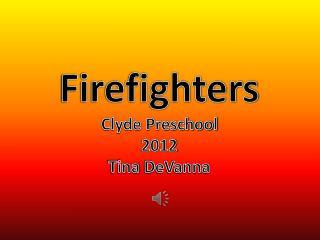 Firefighters Clyde Preschool 2012 Tina DeVanna