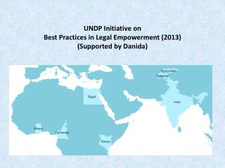 UNDP Initiative on  Best Practices in Legal Empowerment (2013) (Supported by  Danida )