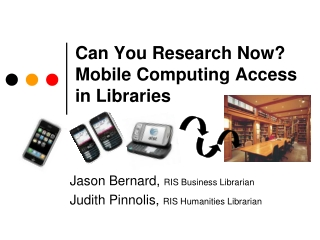 Can You Research Now? Mobile Computing Access in Libraries