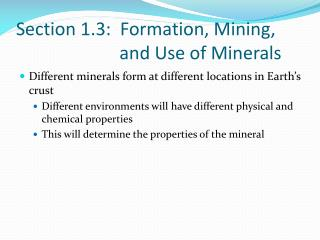 Section 1.3: Formation, Mining, and Use of Minerals
