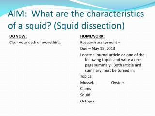 AIM:  What are the characteristics of a squid? (Squid dissection)