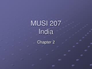 MUSI 207 India