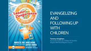 EVANGELIZING AND FOLLOWING UP WITH CHILDREN