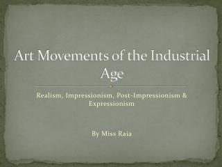 Art Movements of the Industrial Age