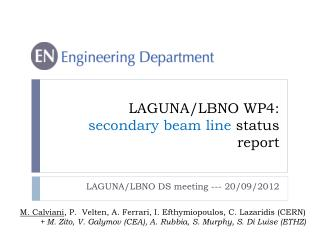 LAGUNA/LBNO WP4:  secondary beam line  status report