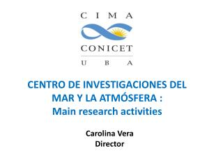 CENTRO DE INVESTIGACIONES DEL MAR Y LA ATMÓSFERA : Main research activities