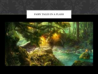 Fairy Tales in a Flash
