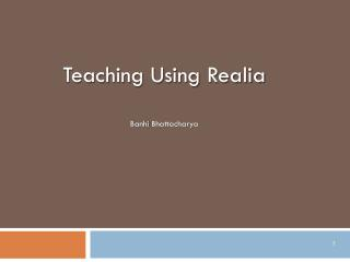 Teaching Using  Realia