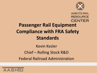 Passenger Rail Equipment  Compliance with FRA Safety Standards