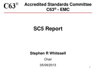 Accredited Standards Committee  C63 ®  - EMC