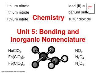 Unit 5: Bonding and Inorganic Nomenclature