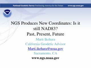 NGS Produces New Coordinates: Is it still NAD83? Past, Present, Future