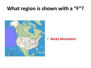 "What region is shown with a ""F""?"