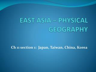 EAST ASIA – PHYSICAL GEOGRAPHY