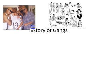 History of Gangs